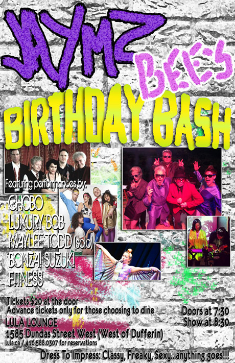 Jaymz Bee's Birthday Bash @ Lula Lounge Toronto. poster